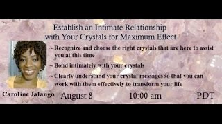 Crystals: How To Bond Intimately With Your Crystals for Maximum Effect.