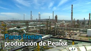 Cae producción por paros en las seis refinerías de Pemex