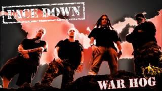 FACEDOWN - War Hog