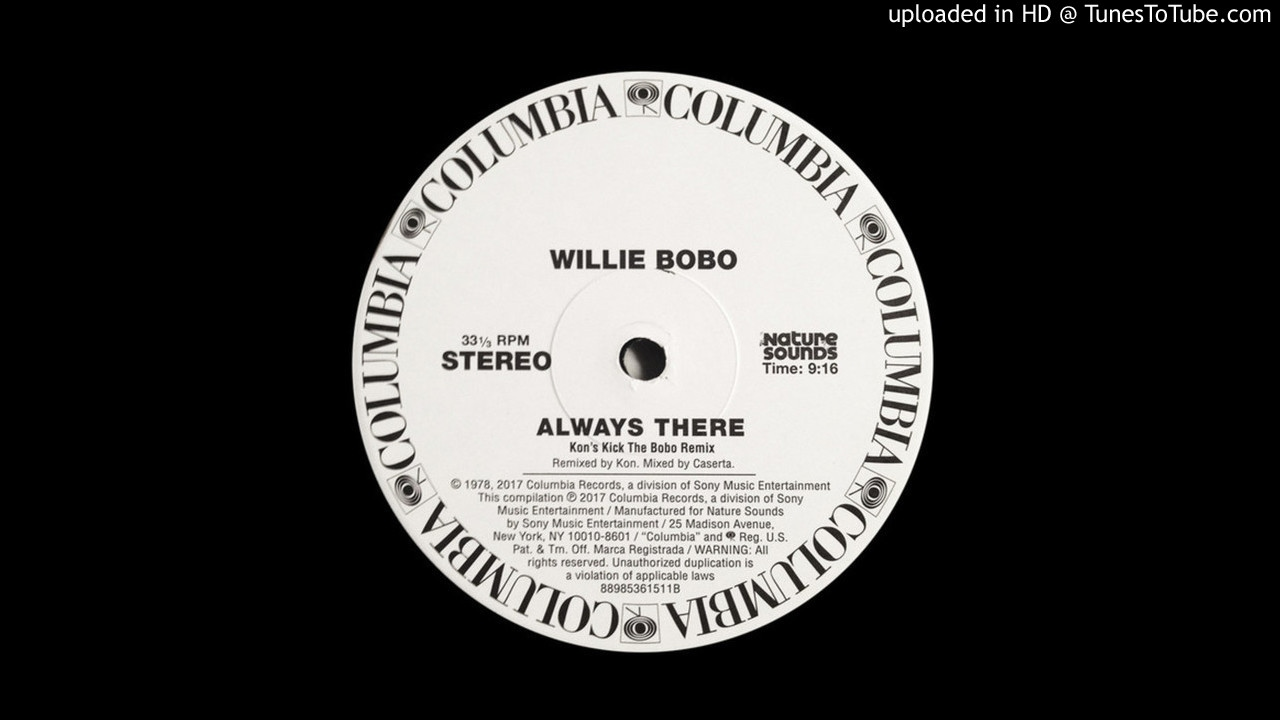 Willie Bobo - Always There (Kon's Kick the Bobo remix)