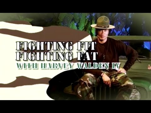 Fighting Fit, Fighting Fat: With Harvey Walden IV