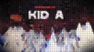Radiohead - Kid A (8-bit) [FULL ALBUM]