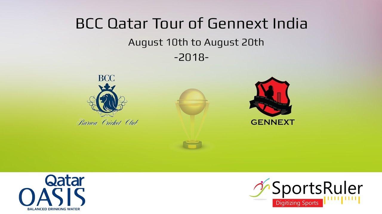 BCC Qatar Tour of Gennext India 2018 | Barwa Cricket Club Vs GenNext  Cricket Academy