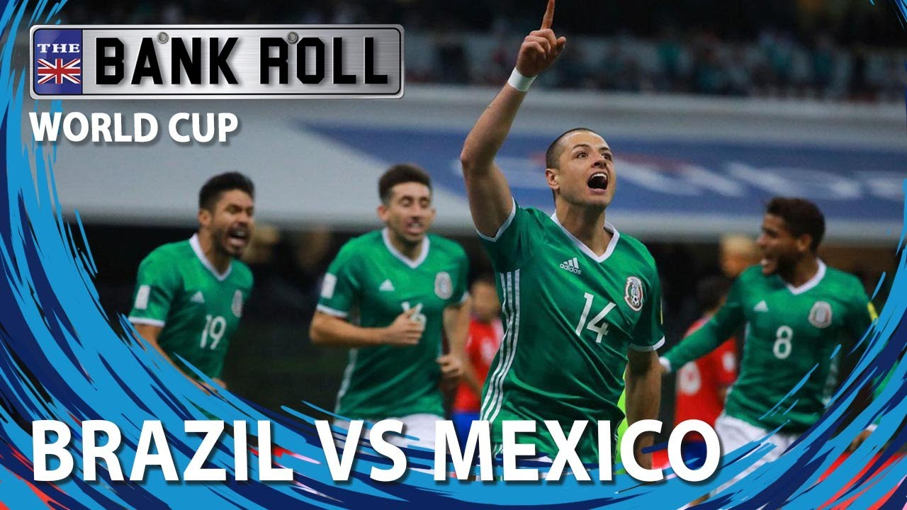 Brazil vs Mexico: World Cup 2018 prediction, betting tips, odds, kick-off time ...
