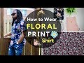 How to Wear Floral Printed Shirts for Men