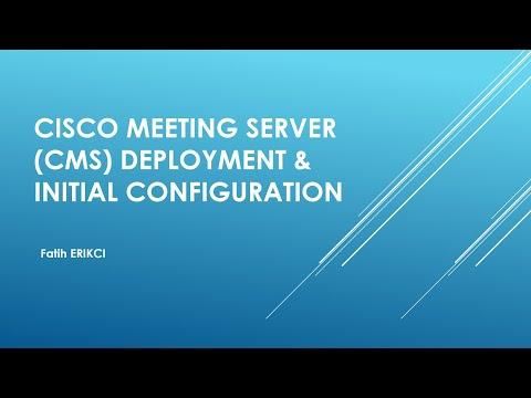 Cisco Meeting Server (CMS): Deployment & Initial Configuration