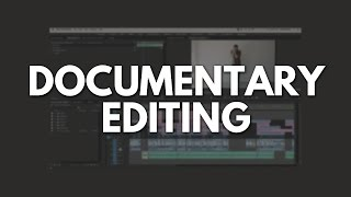 How to Edit a Documentary - Phil Ebiner