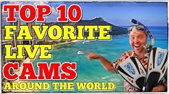 Top 10 Live Cams From Around The World | My Favorites