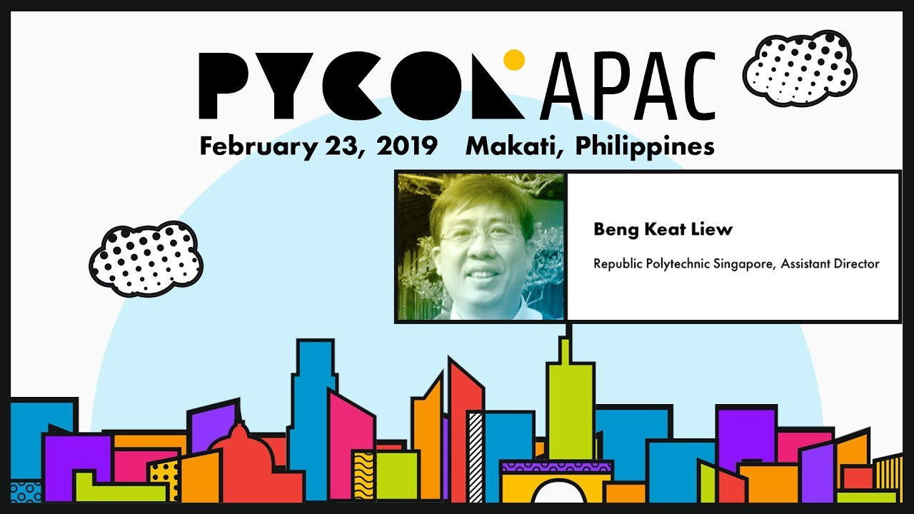 Image from Pycon APAC 2019 Beng Keat Liew - PyCon APAC - Back to the Future!