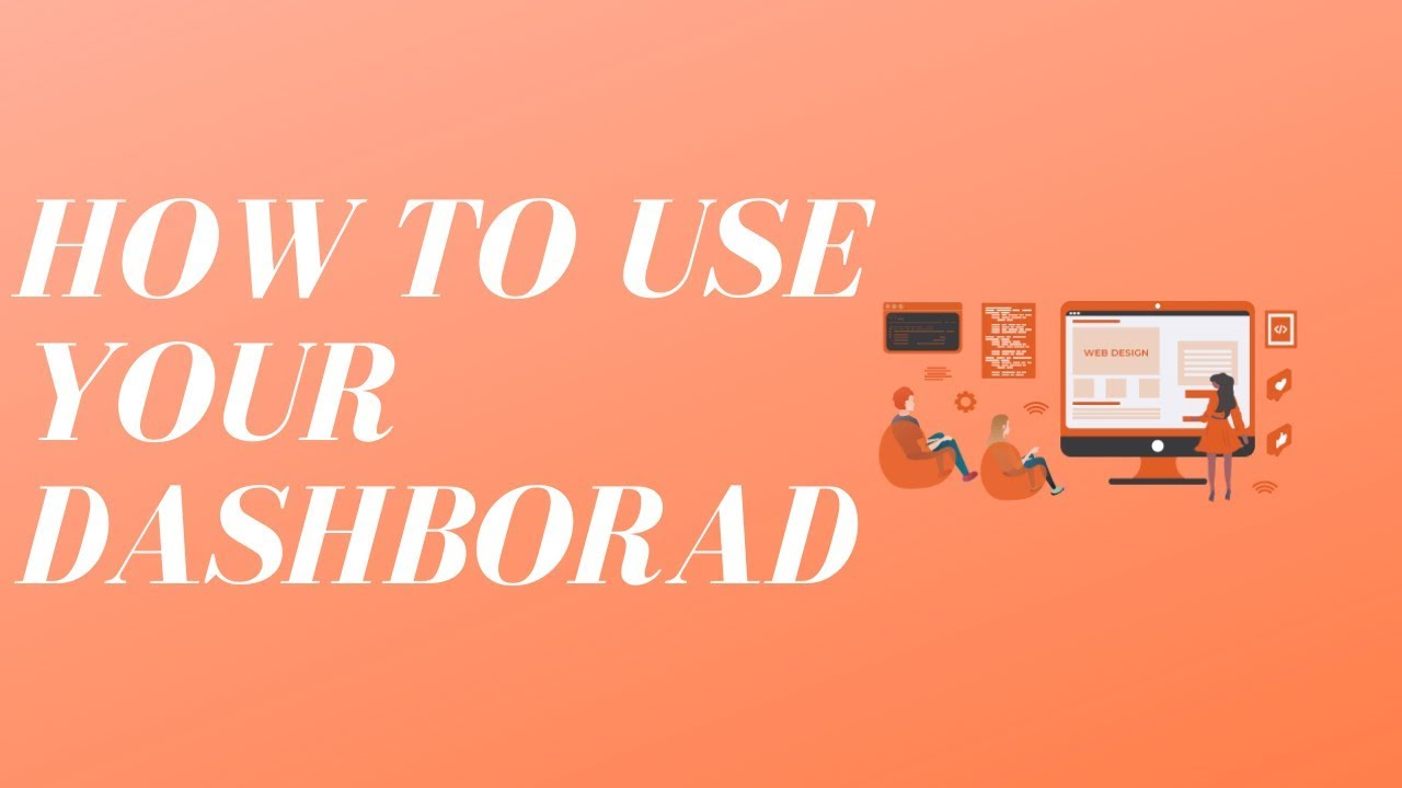 How to use your Dashboard For Williamsprobuilder.com