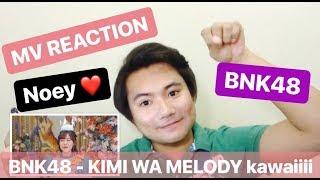 Gambar cover [MV Reaction] Kimi wa Melody เธอคือ…เมโลดี้ / BNK48 INDONESIAN REACTION