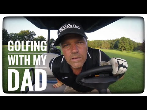 GOLF WITH MY DAD #GolfisGreat