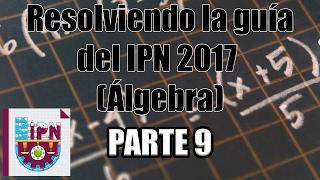 Resolviendo la guía del IPN 2017 (Álgebra) (31-32) Parte 9