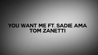 Tom Zanetti - You Want Me ft. Sadie Ama