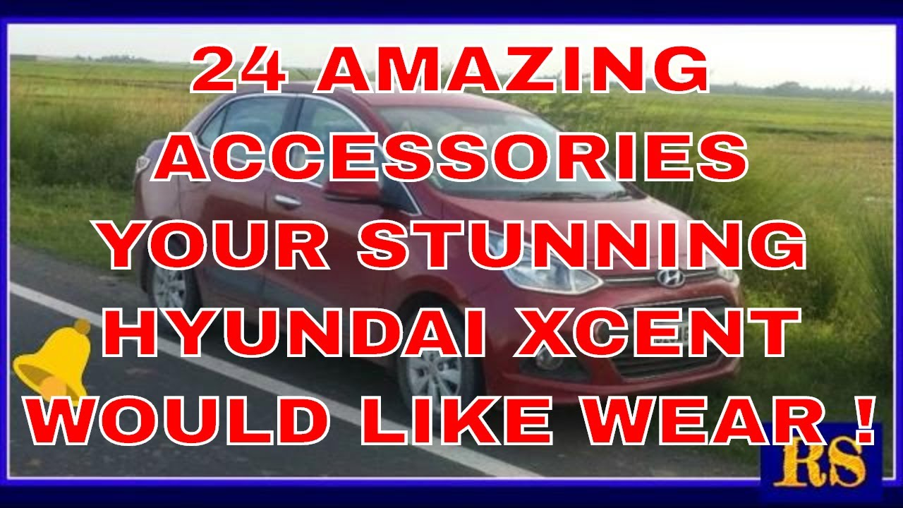 24 Amazing Accessories Your Stunning Hyundai Xcent Would Like Wear