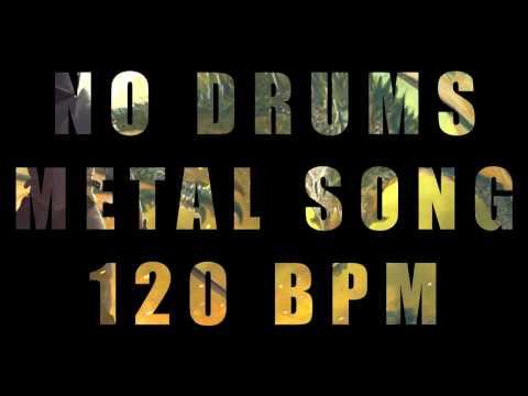 No Drums Metal Song - 120 BPM (Breaking Free)