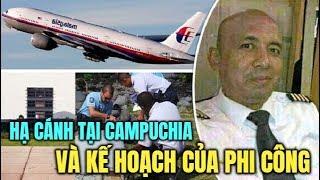 Chấn động : MH370 đã hạ cánh xuống một sân bay tại Campuchia, lộ kế hoạch khủng khiếp của Phi công