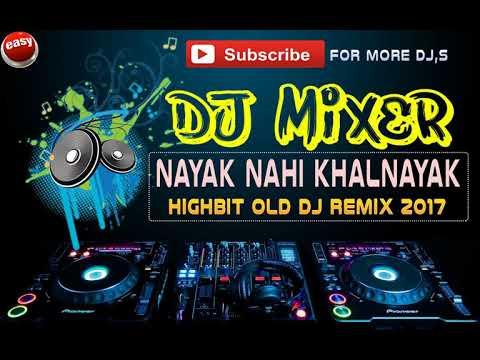 Highbit Old Dj Remix 2017 ¦ Nayak Nahi Khalnayak Hoon Main