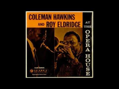 Coleman Hawkins And Roy Eldridge -   At The Opera House ( Full Album )