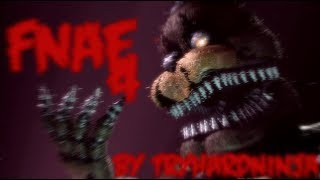 SFM FNaF Bringing us Home Fnaf 4 song By TryhardNinja