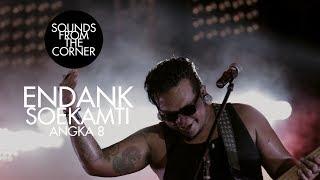 Endank soekamti - angka 8 | sounds from the corner live #25