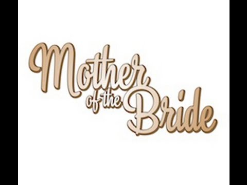Mother of the Bride Trailer