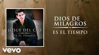 Baixar Josue Del Cid - Dios De Milagros