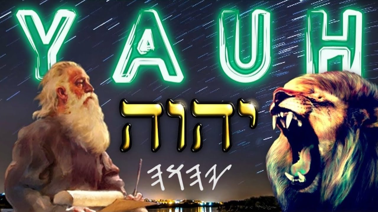 YAUH יהוה - The Real Name of the Creator of the Universe