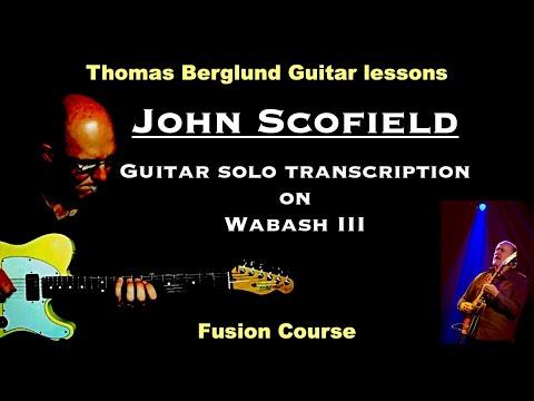 John Scofield on Wabash III - Guitar solo transcription