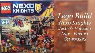 Let's Build - LEGO Nexo Knights Jestro's Volcano Lair Set #70323 - Part 1