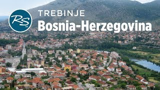 Trebinje, Bosnia: Yugloslavian Diversity - Rick Steves' Europe Travel Guide - Travel Bite