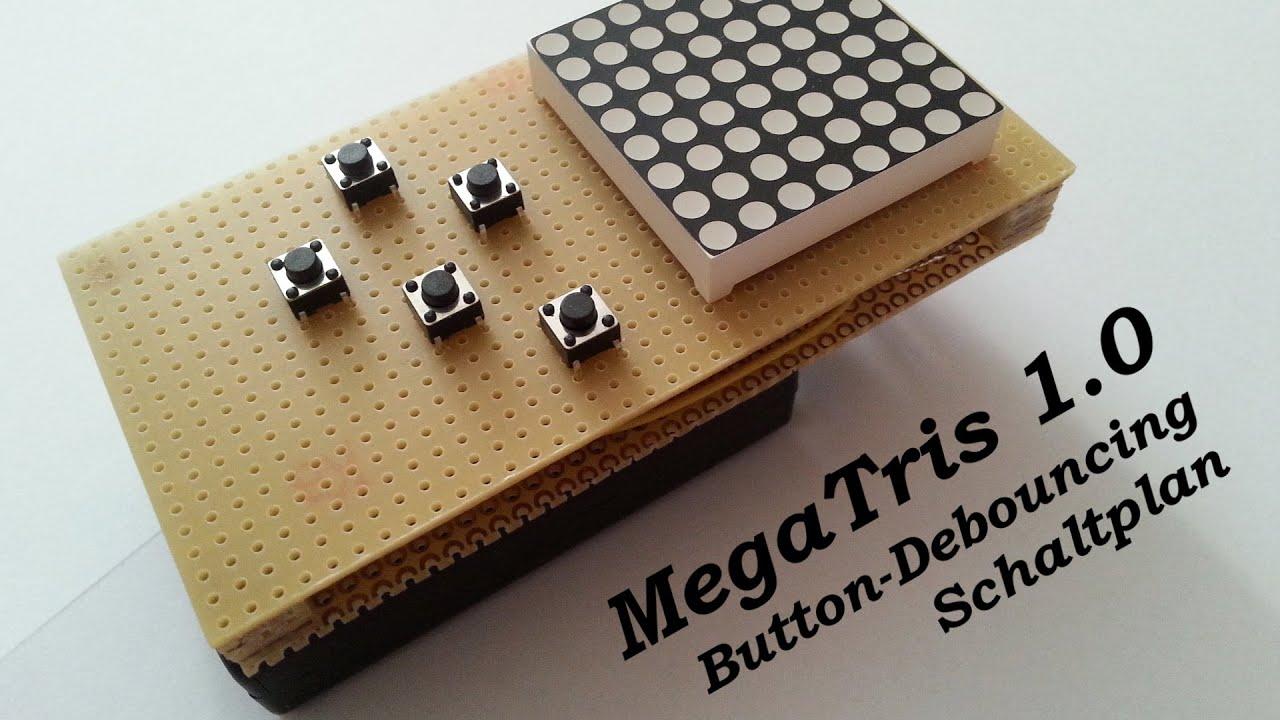 MegaTris 1.0   Schaltplan und Button-Debouncing - YouTube