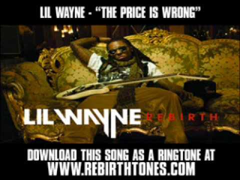"Lil Wayne - ""The Price is Wrong"" (The Rebirth) [ New Video + Lyrics + Download ]"
