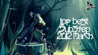 Repeat youtube video Top Best Dubstep March 2012