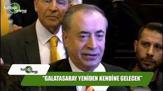 """Mustafa Cengiz: """"Galatasaray yeniden kendine gelecek"""""""