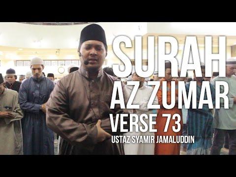 Surah Az Zumar 73 (Ramadan 1437H) - Ustaz Syamir Jamaluddin ᴴᴰ