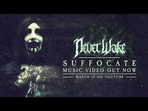 NeverWake - Suffocate (Official Music Video)