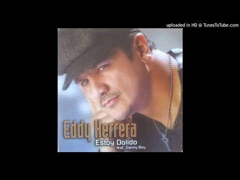 Eddy Herrera ft Danny Boy - Estoy Dolido
