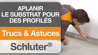 Comment aplanir votre substrat pour les profilés Schluter®.