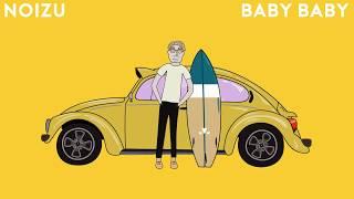 Noizu - Baby Baby