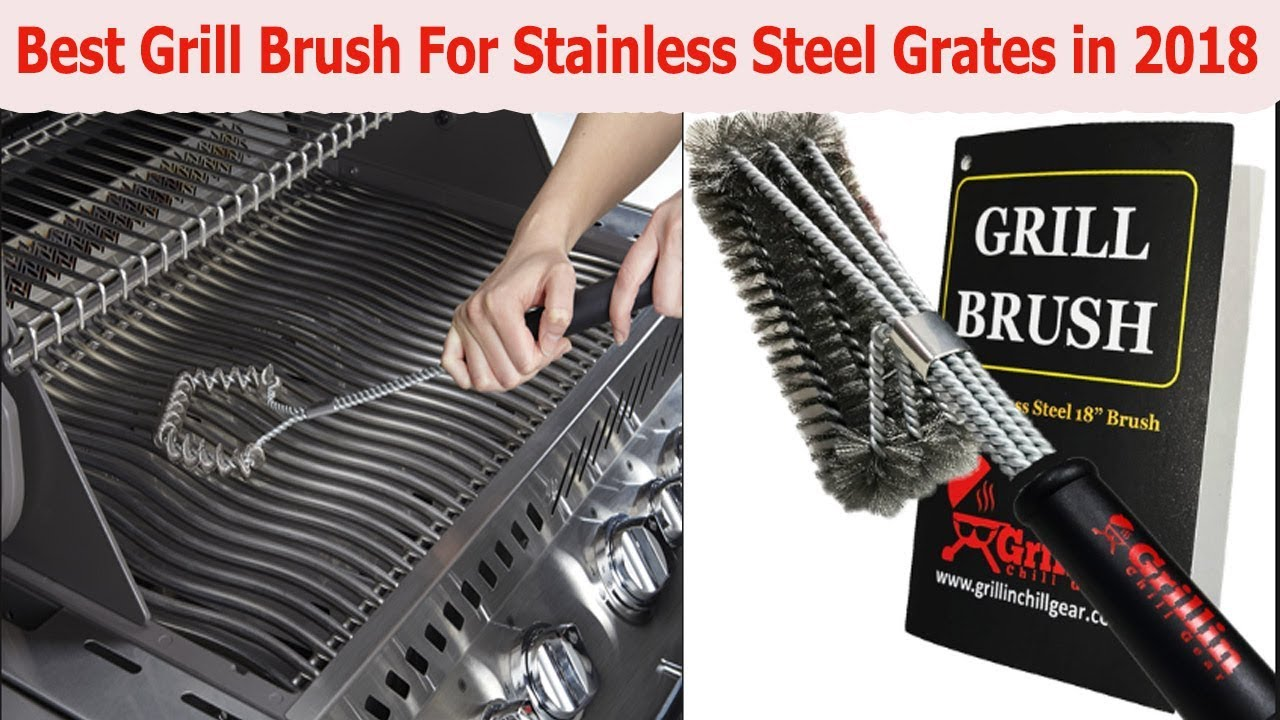 Best Grill Brush For Stainless Steel Grates in 2018 YouTube