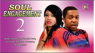 Soul Engagement 2  -  Nigerian Nollywood Movie