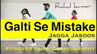 Galti Se Mistake Jagga Jasoos Dance Choreography | Bollywood Zumba Workout Choreography