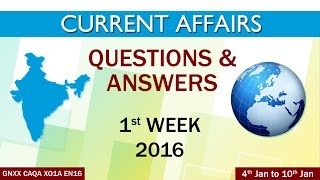 Current Affairs Q&A 1st Week (4th Jan to 10th Jan ) of 2016