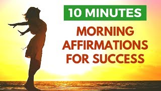 10 Minute MORNING Affirmations for SUCCESS   21 Day Challenge