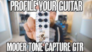 Profile Your Guitar! Mooer Tone Capture GTR!