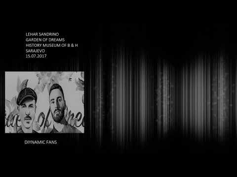 Lehar b2b Sandrino Garden of Dreams Sarajevo 15.07.2017