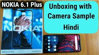Nokia 6 1 Plus Unboxing with Camera Sample in Hindi