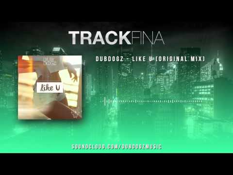 Dubdogz - Like U (Original Mix)