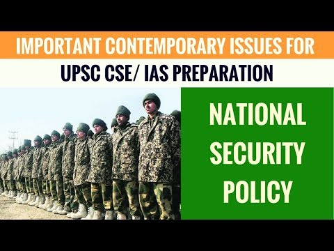 National Security Policy - Important Contemporary Issues for UPSC CSE Part 6